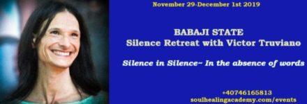 Babaji State – Silence Retreat with Victor Truviano in Romania